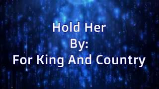 For King And Country Hold Her (Lyric Video) Video