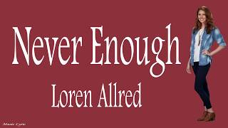 Download Lagu Loren Allred - Never Enough Lyric Mp3