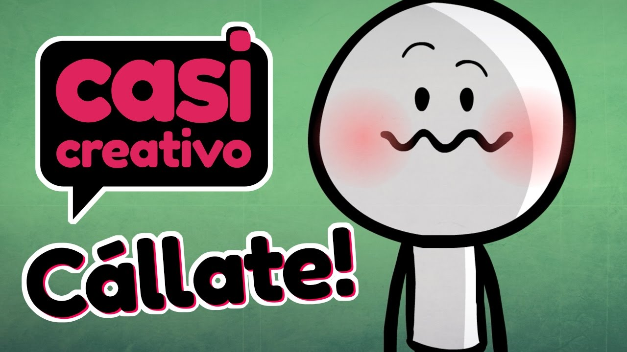 Callate Casi Creativo Youtube Information and translations of callate in the most comprehensive dictionary definitions resource on the web. callate casi creativo