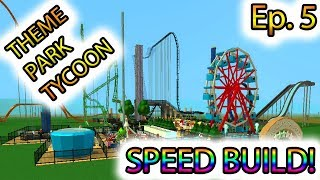 [Roblox: Theme Park Tycoon] SPEED BUILD Ep. 5 - DECORATING OUR PARK