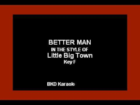 Better Man (In the Style of Little Big Town) (Karaoke with Lyrics)