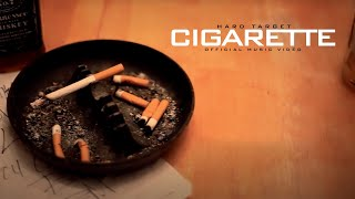 Hard Target - Cigarette (Official Music Video)