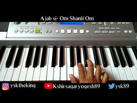 Ajab Si - Om Shanti Om- Piano Cover