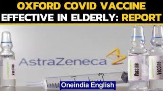 Coronavirus Pandemic: Oxford Covid Vaccine brings hope for the elderly | Oneindia News