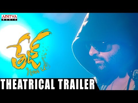 Tej I Love You Theatrical Trailer | Sai Dharam Tej, Anupama  Parameswaran, A.Karunakaran