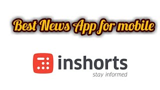 Best NEWS app for all Android users!! Inshort news app
