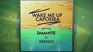 Wake Me Up Capoeira - DAMANTE & KEENGS thumbnail