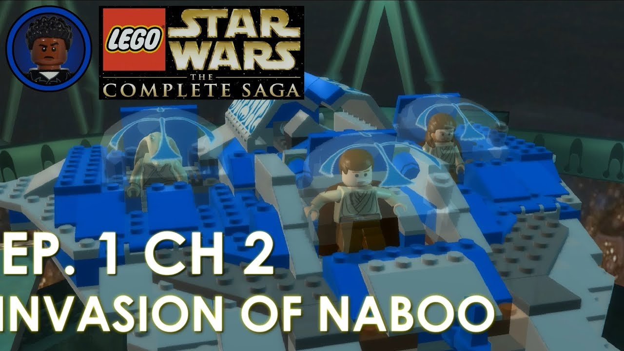 Let S Play Lego Star Wars The Complete Saga Ep 1 Ch 2 Invasion Of Naboo Story Mode