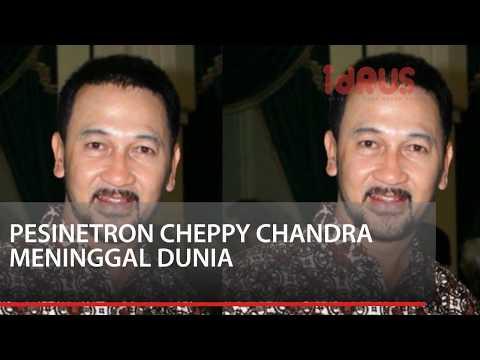 Pesinetron Senior Cheppy Chandra Meninggal Dunia