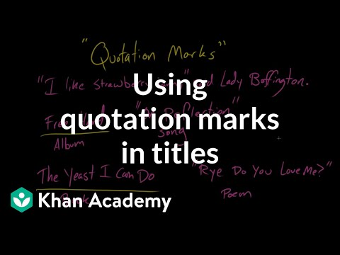 Using quotation marks in titles | Punctuation | Khan Academy