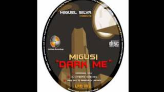 Migusi - Dark Me (Original Mix)