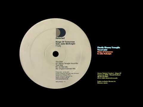 Finally (Danny Tenaglia Vocal mix) - Kings of Tomorrow ft. Julie McKnight