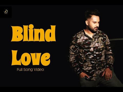 BLIND LOVE (Official Video) AMAR SAJALPURIA ft. PREET HUNDAL || LATEST PUNJABI SONGS 2018