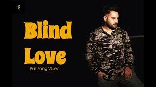 BLIND LOVE (Official Video) AMAR SAJALPURIA ft. PREET HUNDAL || NEW PUNJABI SONGS 2018