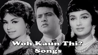 Woh Kaun Thi: All Songs Collection