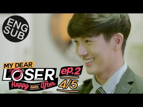 [Eng Sub] My Dear Loser รักไม่เอาถ่าน | ตอน Happy Ever After | EP.2 [4/5]