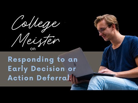 How to respond to Early Decision or Early Action Deferral
