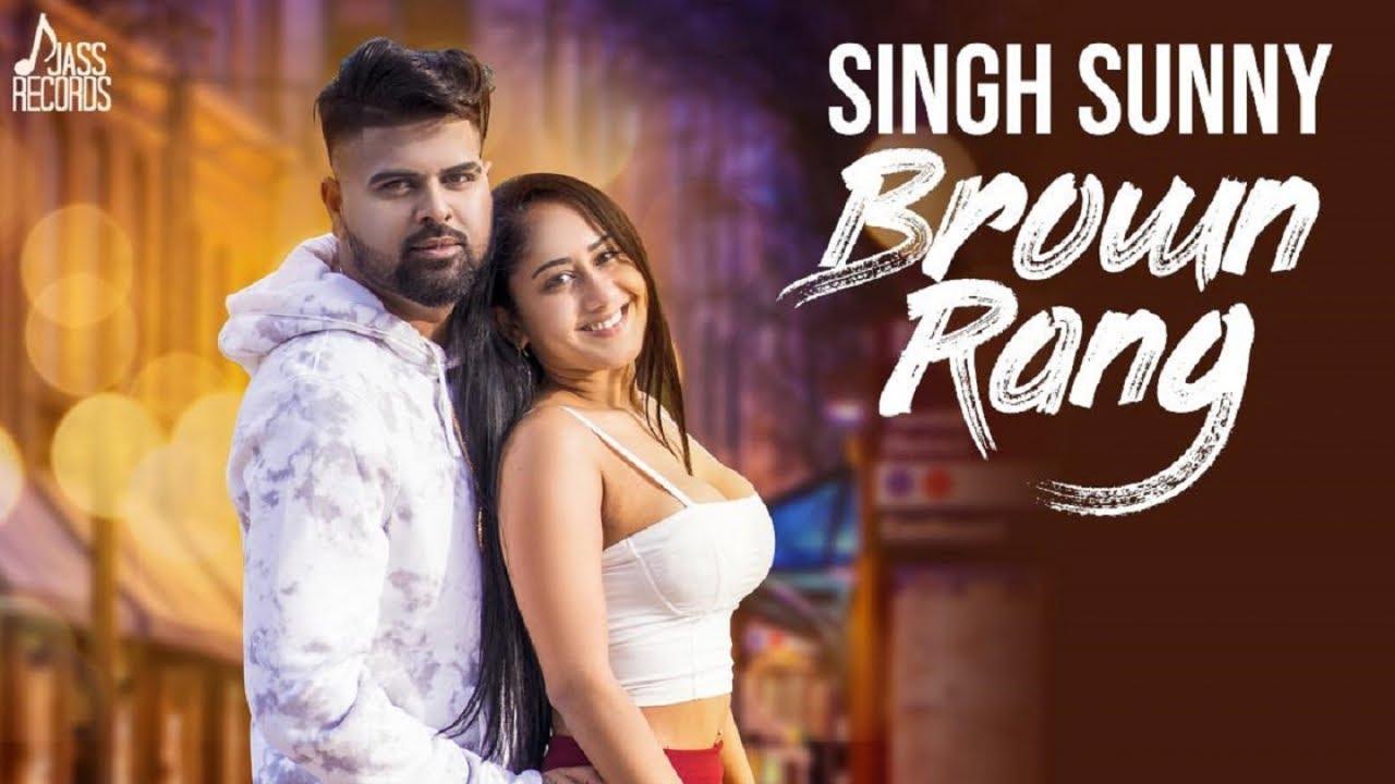 Brown Rang | (Full HD ) | Sunny Singh | New Punjabi Songs 2018 ...