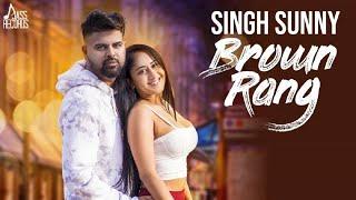 Brown Rang | (Full HD ) | Sunny Singh | New Punjabi Songs 2018 | Latest Punjabi Songs 2018