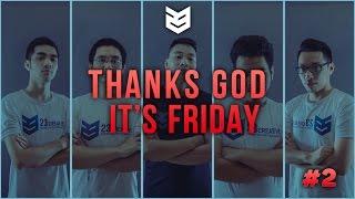 23 Creative |Thanks god it's Friday | Ơn giời thứ 6 đây rồi | Số 2