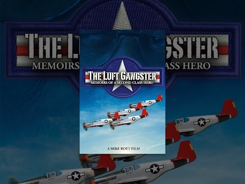 The Luft Gangster: Memoirs Of A Second Class Hero