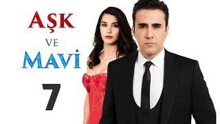 Любовь и Мави, 7 серия (Aşk ve Mavi) | Русская озвучка