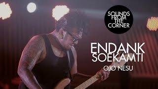 Endank Soekamti - Ojo Nesu | Sounds From The Corner Live #25