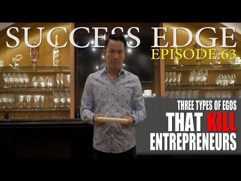 Success Edge Episode 63:  Three (3) types of egos that kill entrepreneurs