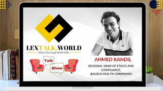 LexTalk World Talk Show with Mr. Kandil Regional Head of Ethics & Compliance Bausch Health Companies