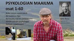 PSYKOLOGIAN MAAILMA PS5-kurssi osat 51-60 Jyrki Rossi