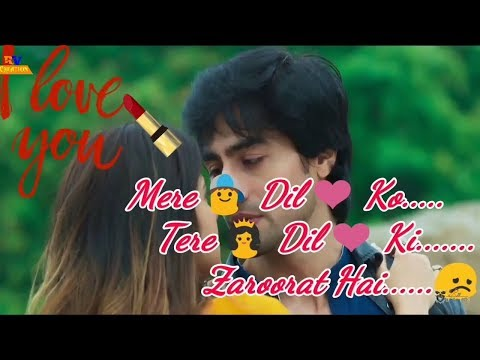Mere Dil ❤ Ko Tere Dil Ki Zaroorat Hai WhatsApp status Lyrics | Bepanah |