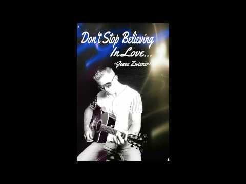 Don't Stop Believing In Love  Mashup  Jesse Zwiener