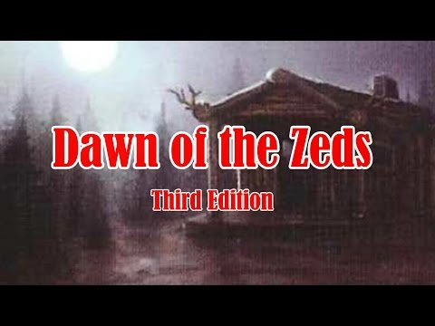 Dawn of the Zeds (3rd Edition) Apocalypse Level Playthrough - Part  1 (Revised)