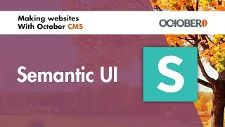 Making Websites With October CMS - Part 40 - Semantic UI