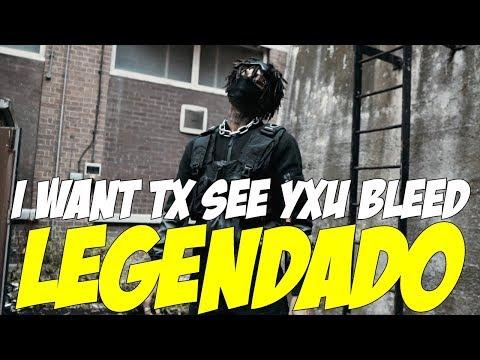 scarlxrd - I WANT TX SEE YXU BLEED. (Legendado) [Music video]