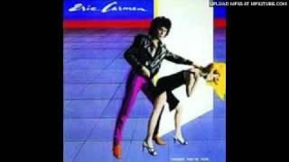 Watch Eric Carmen You Need Some Lovin video