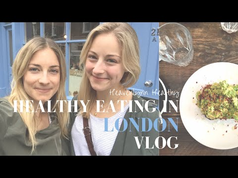 Healthy Eating in London VLOG | Heavenlynn Healthy