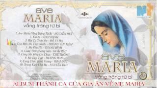 Album thánh ca Avê Maria Vầng Trăng Từ Bi - nhacthanh.net