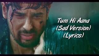 Tum Hi Aana (Sad Version) Full Song With Lyrics Marjaavan | Jubin Nautiyal | Sidharth M, Ritesh D