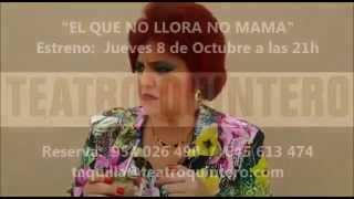 """Promo 1 TEATRO QUINTERO """"El que no llora no mama"""" de Al-Alba Teatro."""