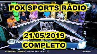 FOX SPORTS RÁDIO 21/05/2019 - FSR COMPLETO