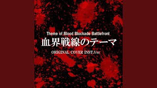 Provided to YouTube by CRIMSON TECHNOLOGY, Inc. 血界戦線のテーマ Theme of Blood Blockade Battlefront ORIGINAL COVER INST.Ver. · NIYARI計画 血界 ...