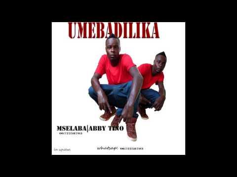 Mselaba ft Abby Tino   Umebadilika official song 2017