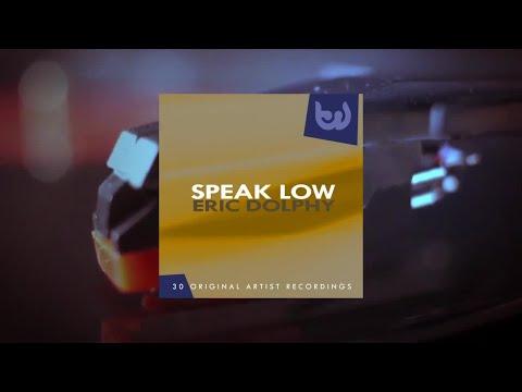 Eric Dolphy - Speak Low (Full Album)