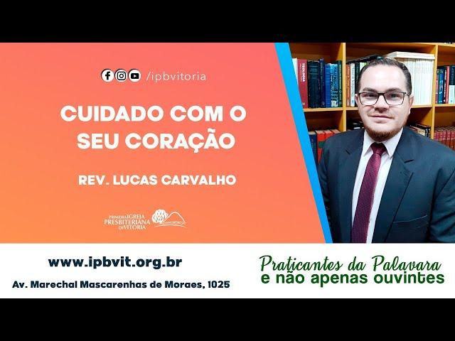 Culto Noturno - Rev. Lucas Carvalho - Jeremias 17.9