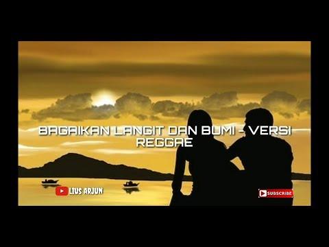 Lirik Bagai Langit Dan Bumi | Versi Reggae Lius Arjun