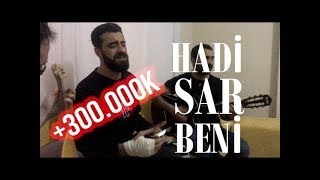Hadi Sar Beni - Mustafa Yaln  Aziz Ekinci