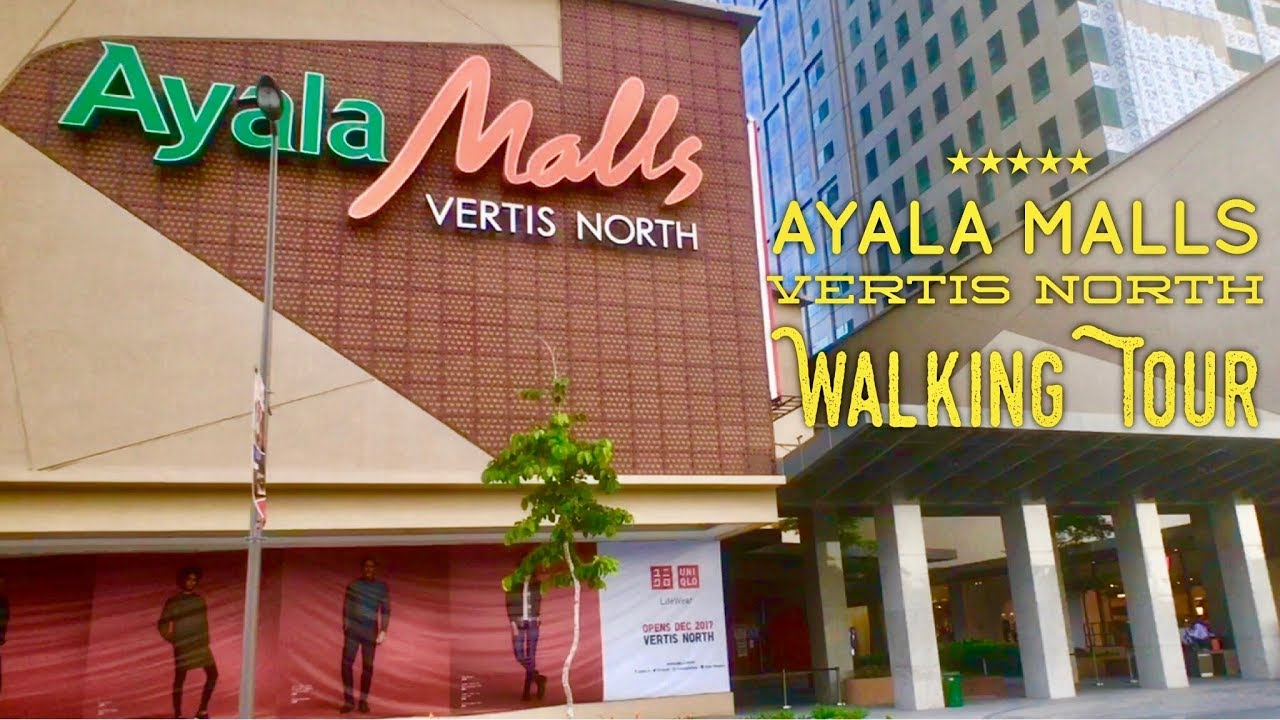 Ayala Malls Vertis North Walking Tour Quezon City Now Open! by  HourPhilippines com