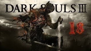 Dark Souls lll - [#18] Повелитель Шторма, Безымянный Король.