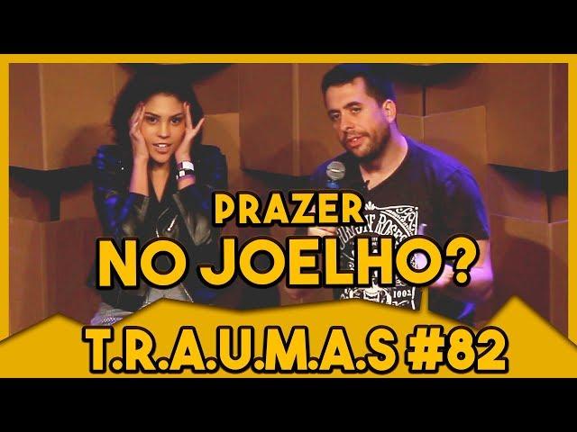 T.R.A.U.M.A.S. #82 - ESPECIAL DICAS DE SEXO C/ DORA FIGUEIREDO (São Paulo, SP)